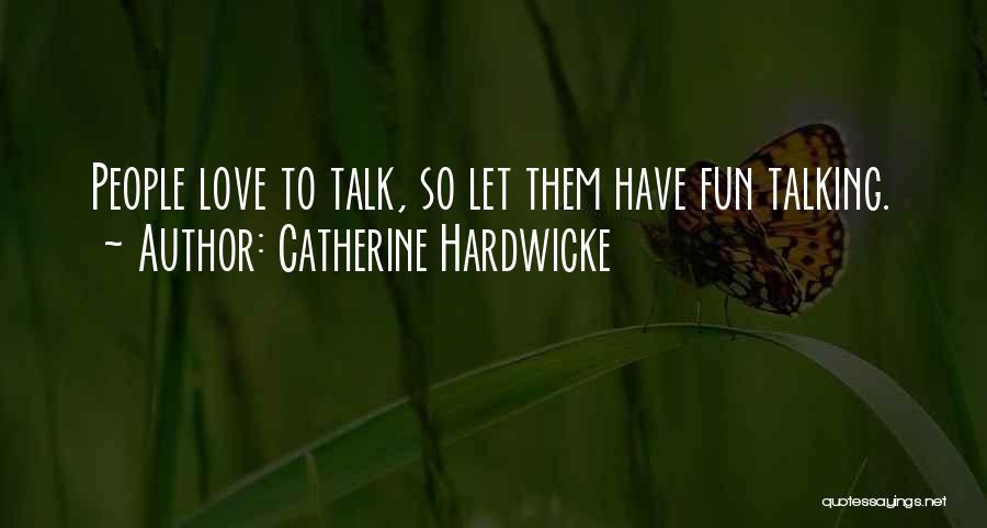 Catherine Hardwicke Quotes 489149