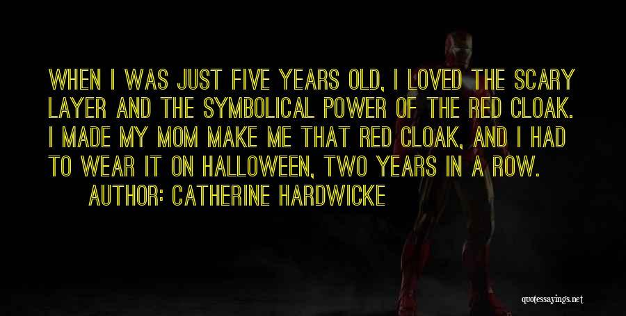 Catherine Hardwicke Quotes 493750