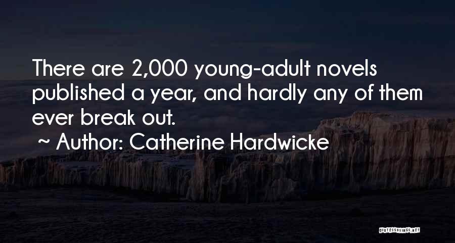 Catherine Hardwicke Quotes 675967