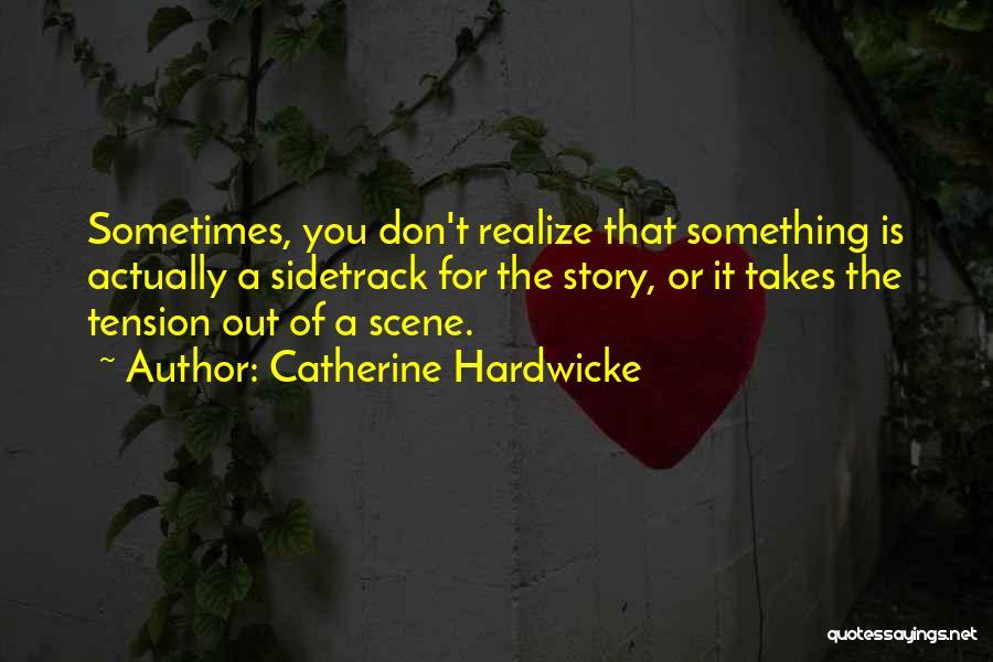 Catherine Hardwicke Quotes 708978