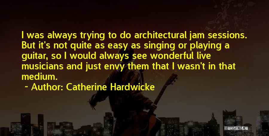 Catherine Hardwicke Quotes 730028