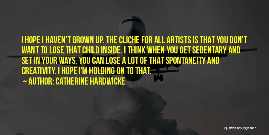 Catherine Hardwicke Quotes 800408