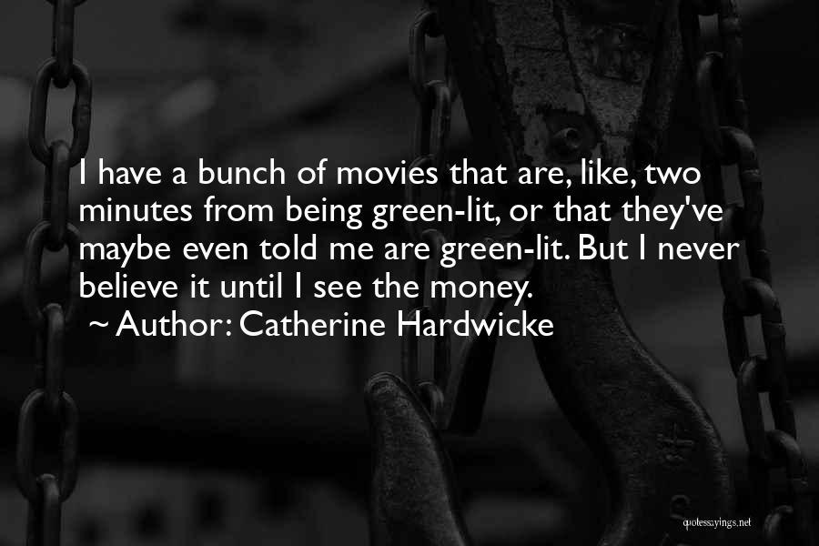 Catherine Hardwicke Quotes 827521