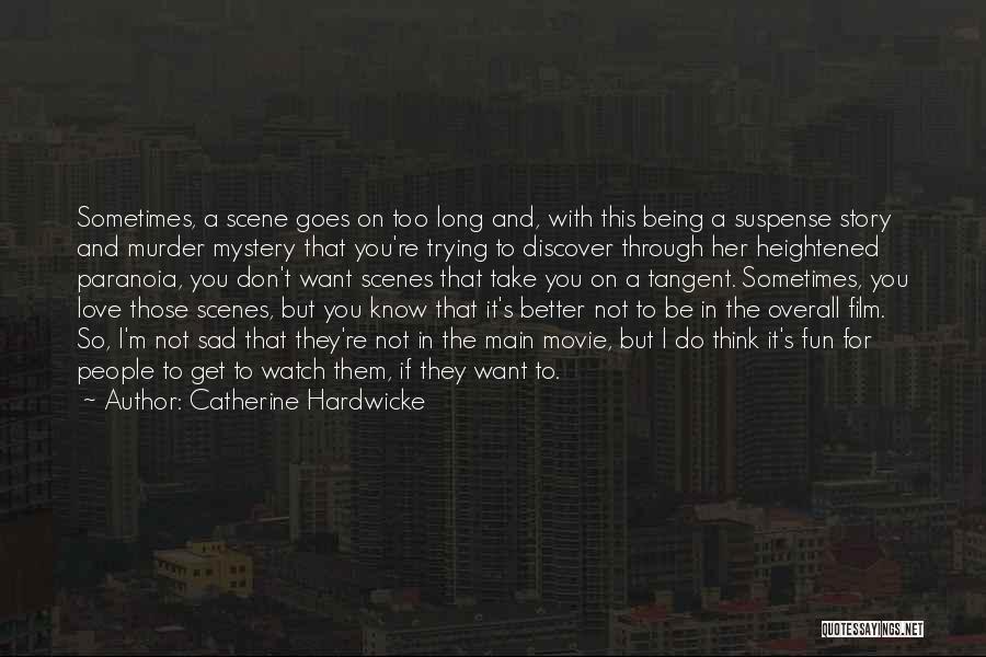 Catherine Hardwicke Quotes 945997