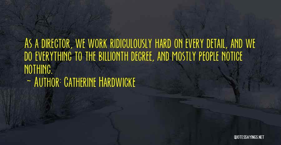 Catherine Hardwicke Quotes 990670