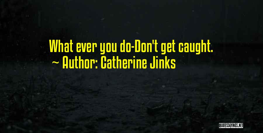 Catherine Jinks Quotes 1530196