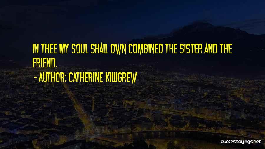 Catherine Killigrew Quotes 1959884