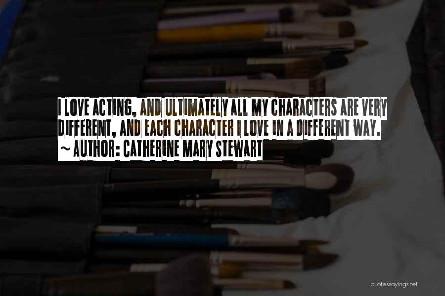 Catherine Mary Stewart Quotes 595358