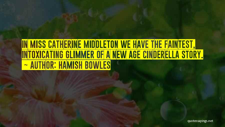 Catherine Middleton Quotes By Hamish Bowles