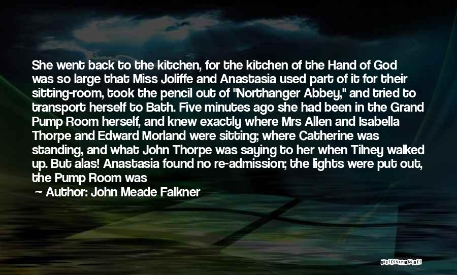 Catherine Morland Quotes By John Meade Falkner