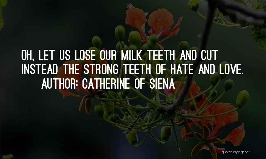 Catherine Of Siena Quotes 1267712