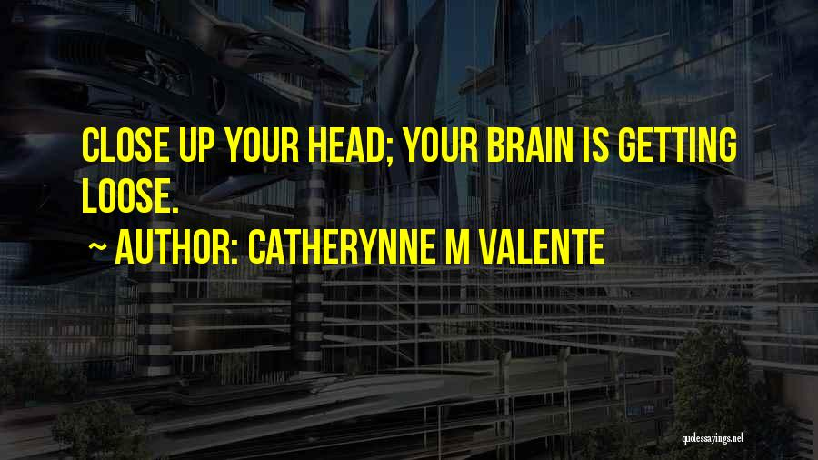Catherynne M Valente Quotes 1018196