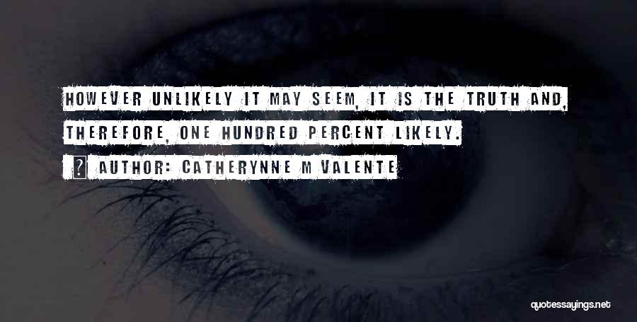 Catherynne M Valente Quotes 1067825