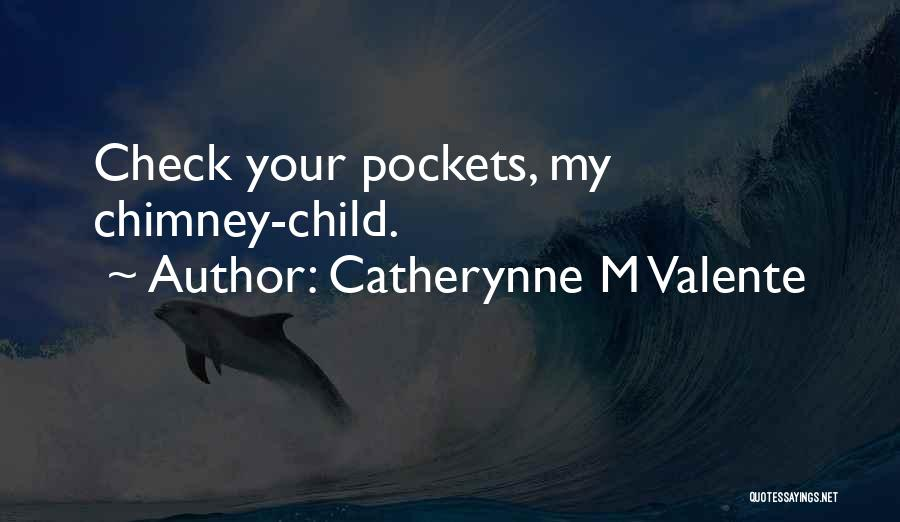 Catherynne M Valente Quotes 1094825