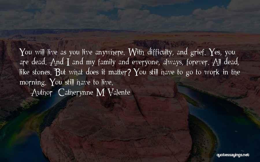 Catherynne M Valente Quotes 1186135