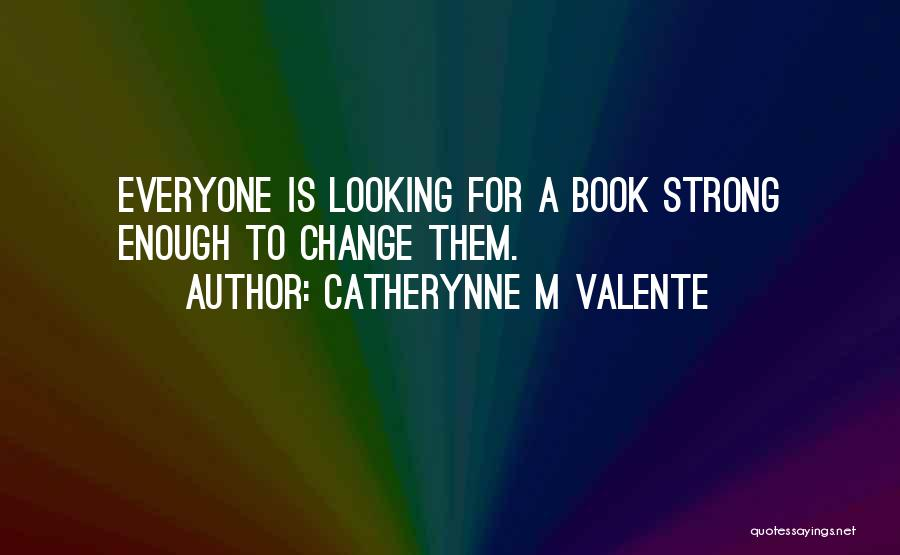 Catherynne M Valente Quotes 1214993
