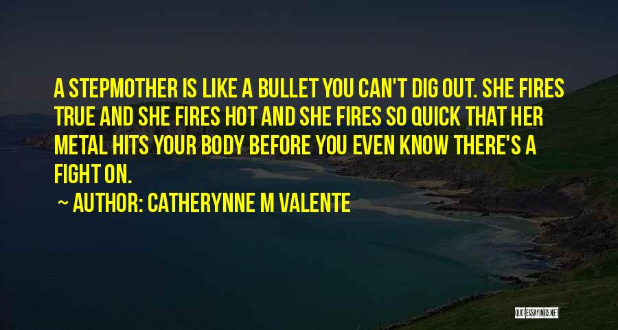 Catherynne M Valente Quotes 1305130