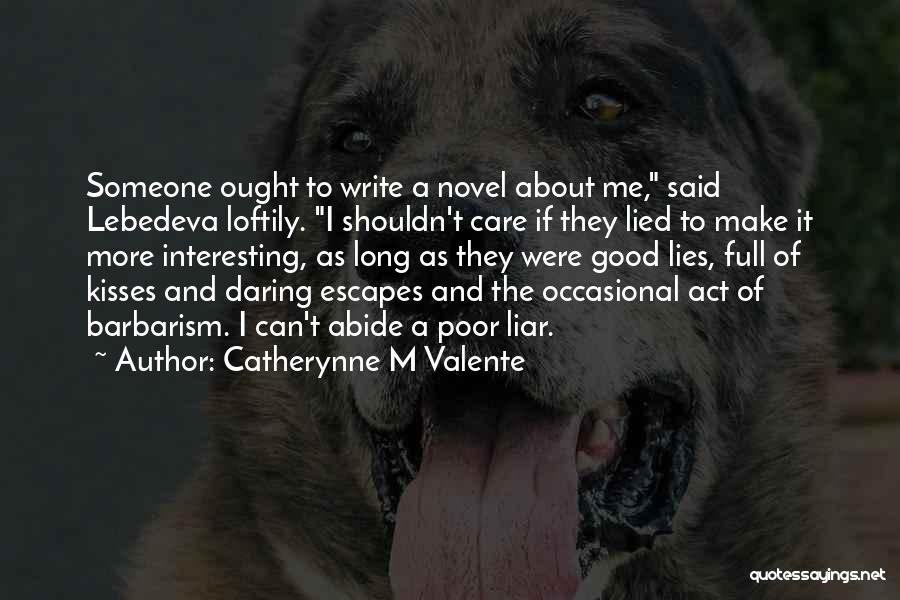 Catherynne M Valente Quotes 1368079