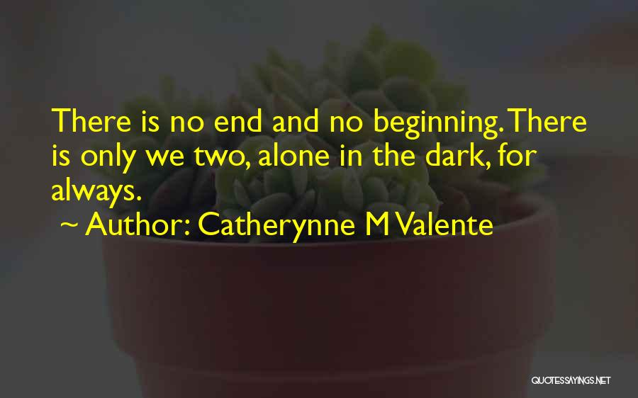 Catherynne M Valente Quotes 1476958