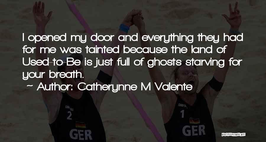 Catherynne M Valente Quotes 1545805