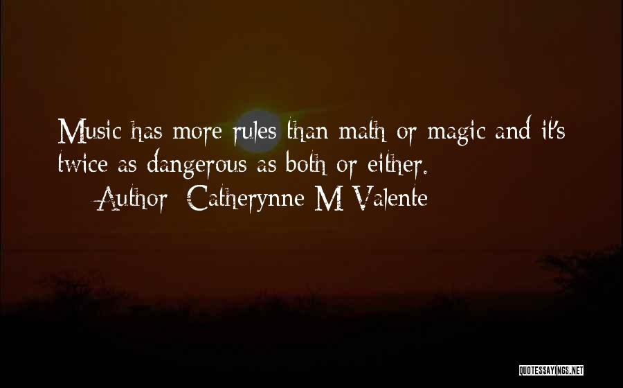 Catherynne M Valente Quotes 1581659