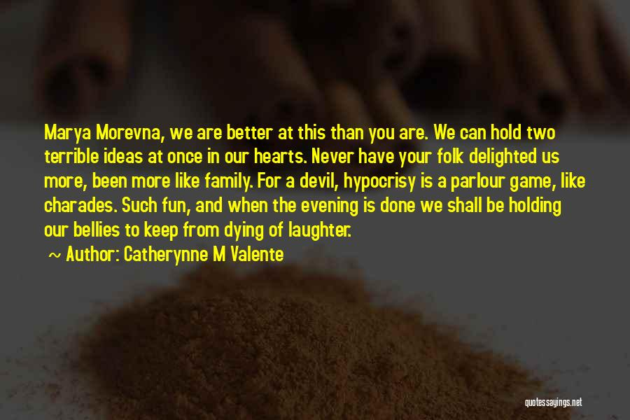Catherynne M Valente Quotes 1616362