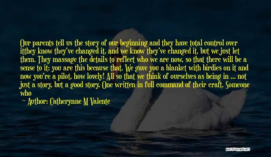 Catherynne M Valente Quotes 1676218