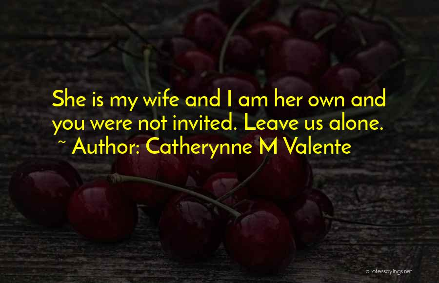 Catherynne M Valente Quotes 169318