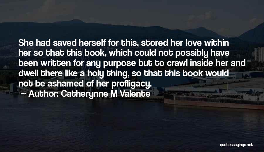 Catherynne M Valente Quotes 1747631