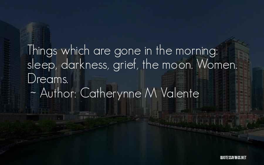 Catherynne M Valente Quotes 1844261