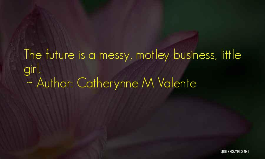 Catherynne M Valente Quotes 2137890