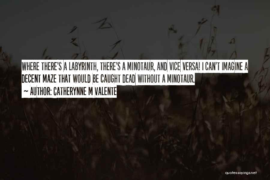 Catherynne M Valente Quotes 225981