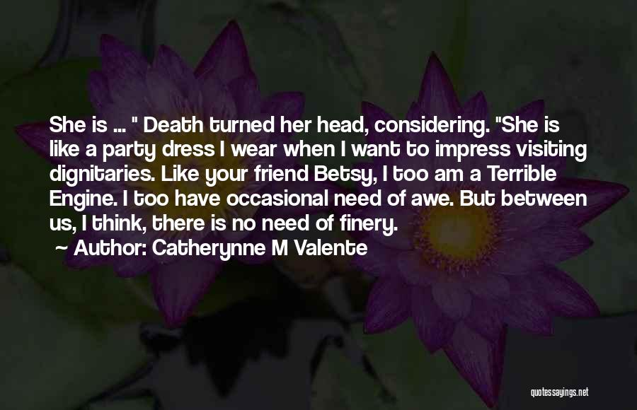 Catherynne M Valente Quotes 2261537