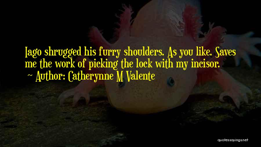 Catherynne M Valente Quotes 495608