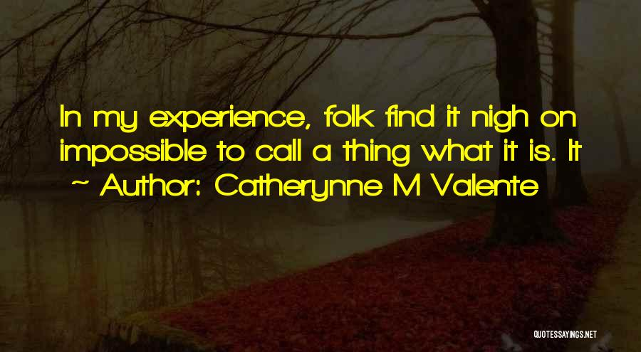 Catherynne M Valente Quotes 778106