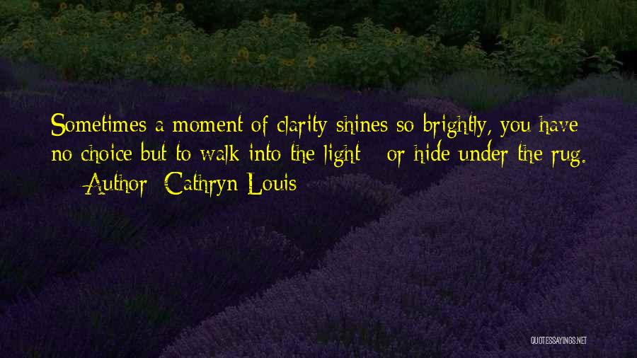 Cathryn Louis Quotes 1365982