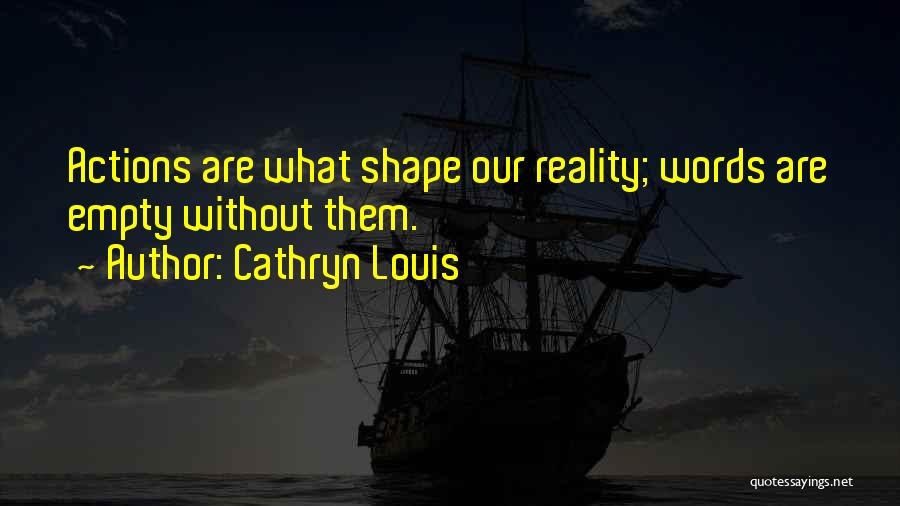 Cathryn Louis Quotes 582620