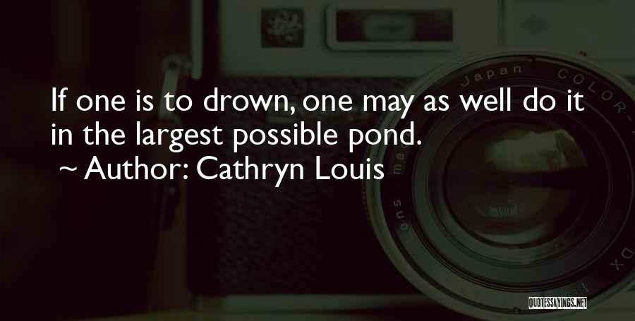 Cathryn Louis Quotes 620673