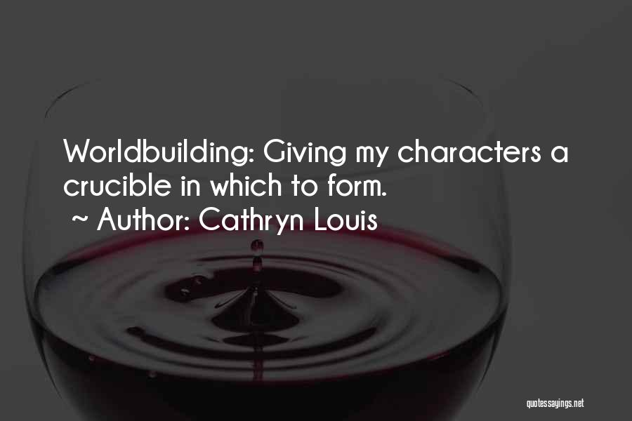 Cathryn Louis Quotes 790201