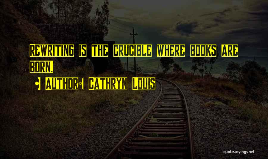 Cathryn Louis Quotes 842088