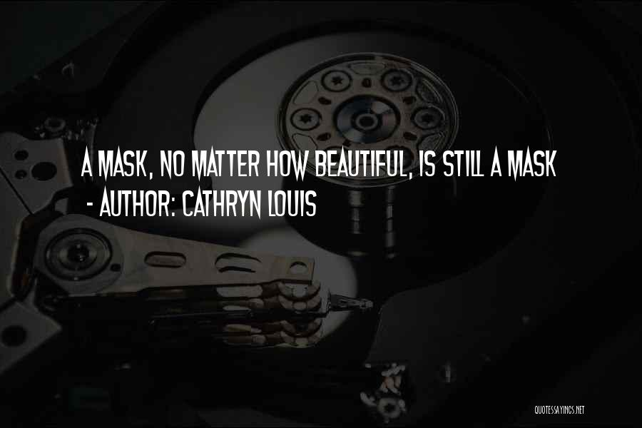Cathryn Louis Quotes 878579