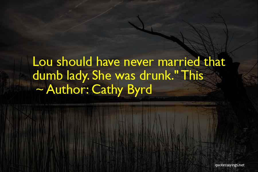 Cathy Byrd Quotes 1420553