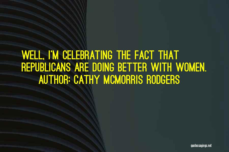 Cathy McMorris Rodgers Quotes 2062772