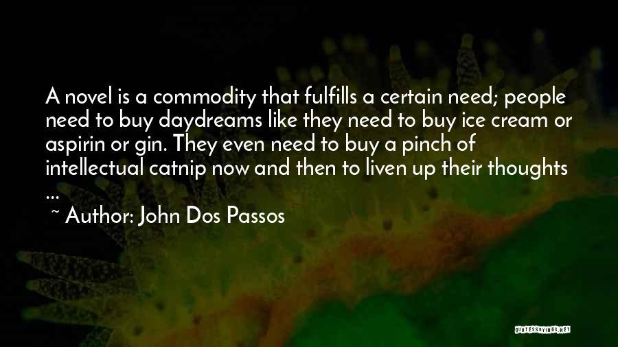 Catnip Quotes By John Dos Passos