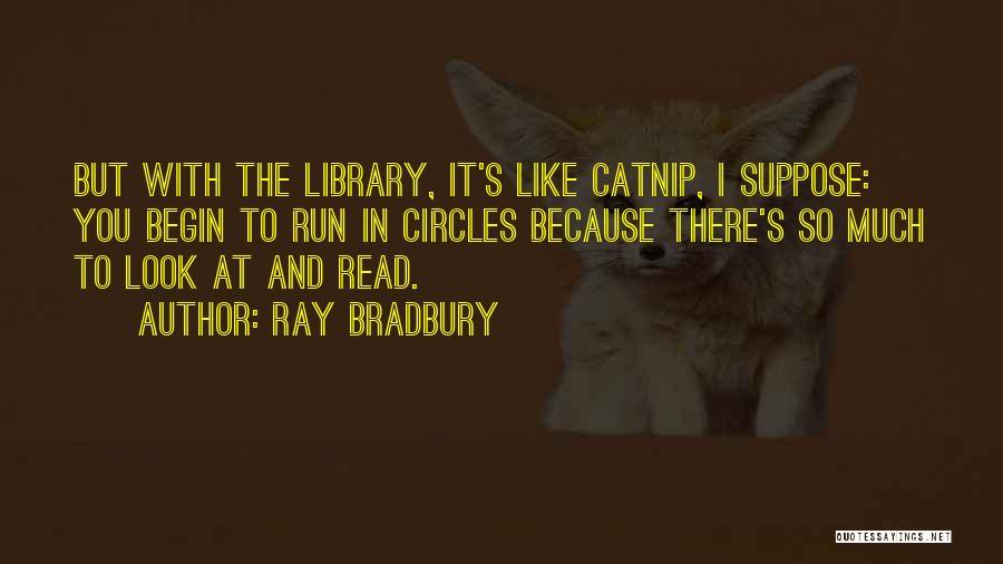 Catnip Quotes By Ray Bradbury