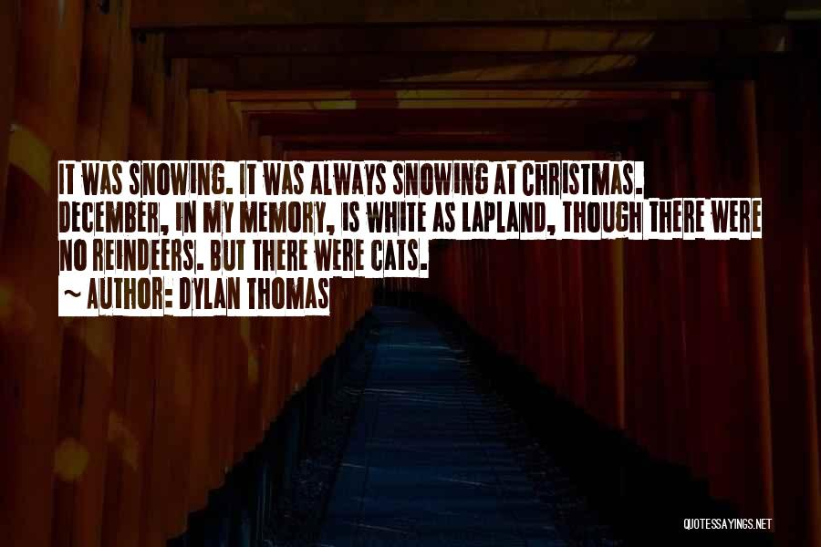 Cats And Christmas Quotes By Dylan Thomas