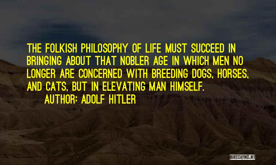 Cats And Dogs Quotes By Adolf Hitler