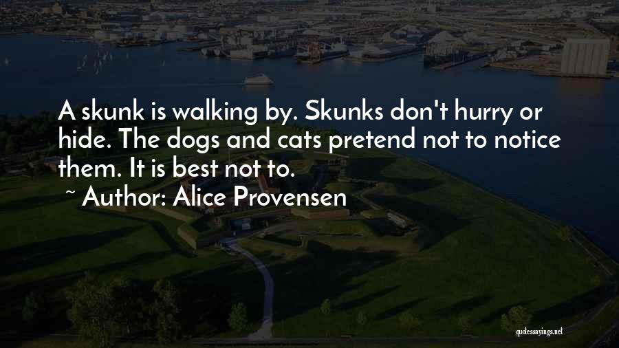Cats And Dogs Quotes By Alice Provensen