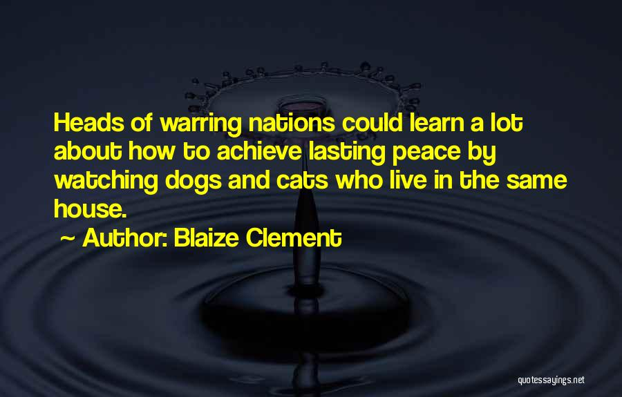Cats And Dogs Quotes By Blaize Clement