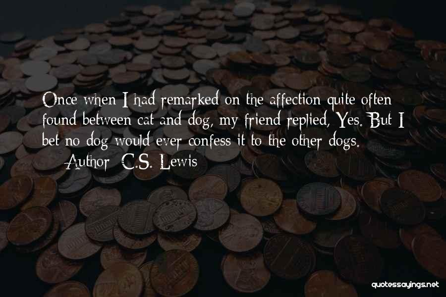 Cats And Dogs Quotes By C.S. Lewis